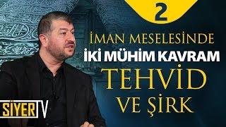 İman Meselesinde İki Mühim Kavram: Tevhid ve Şirk | Muhammed Emin Yıldırım (2. Ders)