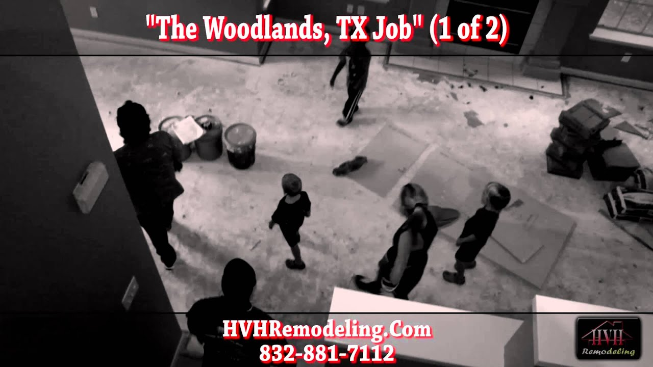 HVH Houston Home Remodeling The Woodlands TX Job 1 Of 2 YouTube