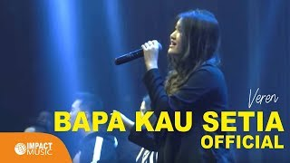Download lagu Veren Bapa Kau Setia Feat Bethel Worship MP3
