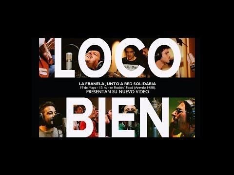 La Franela - Loco bien (video oficial)