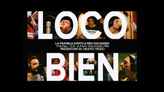 La Franela - Loco bien (video oficial)