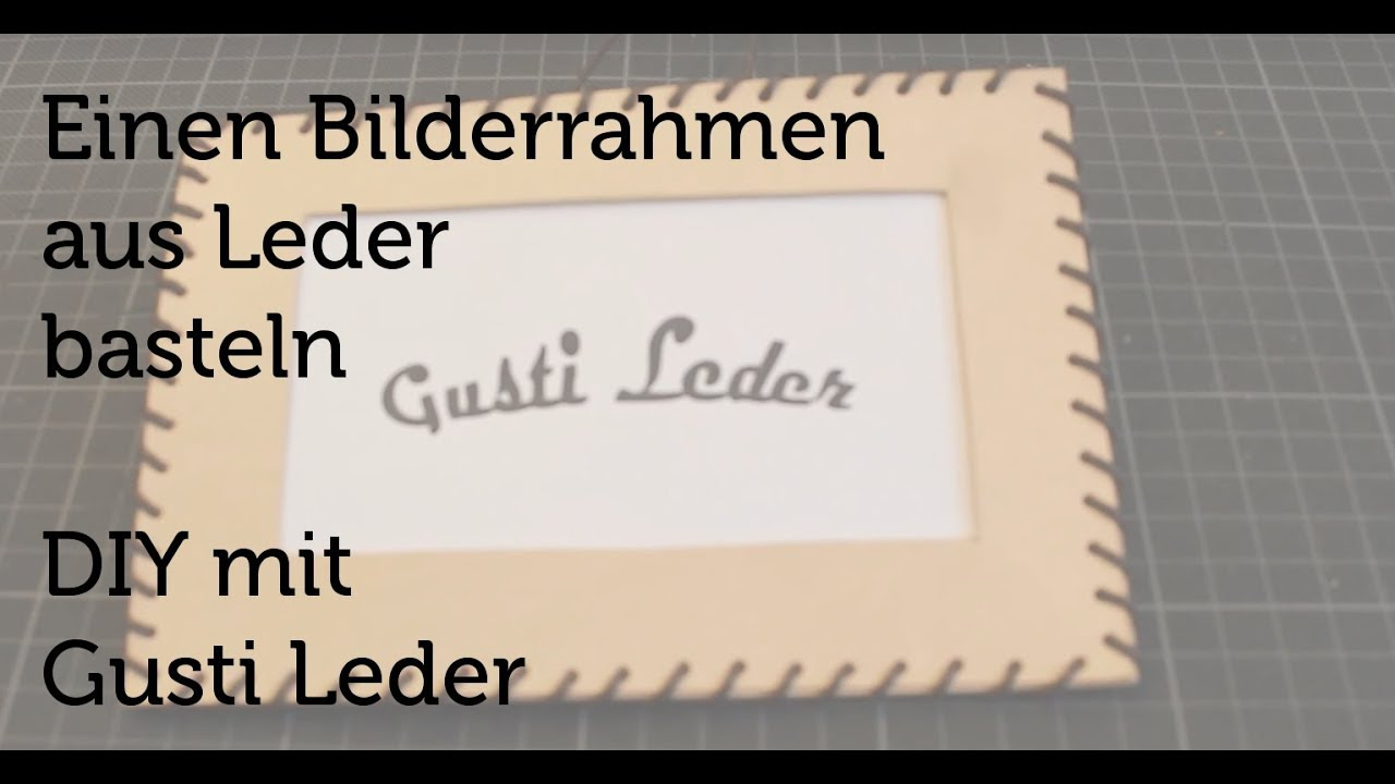 tutorial bilderrahmen selber machen accessoires anleitung diy gusti leder youtube. Black Bedroom Furniture Sets. Home Design Ideas