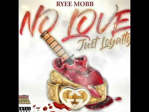 "***FULL MIXTAPE*** RyeeMobb - ""No Love Just Loyalty"" Hosted By: Selecta Fawteen"