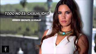 India Martinez  - Todo No Es Casualidad (Version Bachata Dj Khalid)