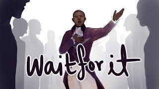 Wait For It || HAMILTON ANIMATIC