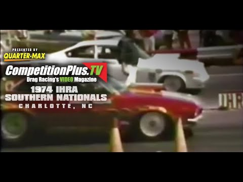 CLASSIC VIDEO - 1974 IHRA SOUTHERN NATIONALS, CHARLOTTE MOTOR SPEEDWAY