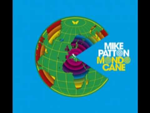 Mike Patton - Mondo Cane ( 2010) 11 - Senza Fine