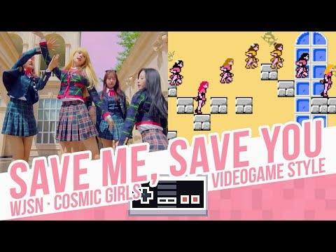 SAVE ME, SAVE YOU, WJSN · Cosmic Girls - Videogame Style