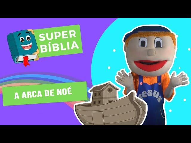 A ARCA DE NOÉ com BUNEKÃO