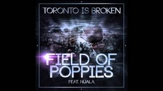 Toronto Is Broken - Field Of Poppies feat Nuala (SKMA remix)