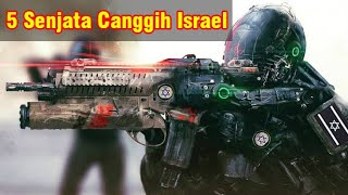5 Kecanggihan Senjata Perang Israel yang Sangat Mematikan