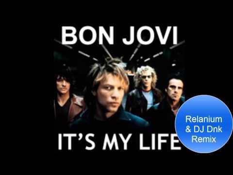It's My Life (Relanium & DJ Dnk Remix). Bon Jovi - It's My Life (Relanium & Dj Dnk Radio Remix) - скачать и послушать онлайн в формате mp3 на максимальной скорости