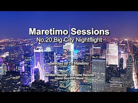 Maretimo Sessions - No.20 Big City Nightflight - Chillhouse by DJ Maretimo, HD, 2018