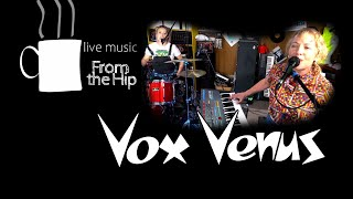 Alternative Synthwave band - Vox Venus - Live Music - From the Hip
