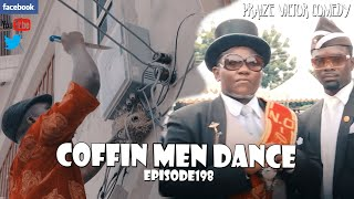 COFFIN MEN DANCERS episode198 (praize victor comedy)