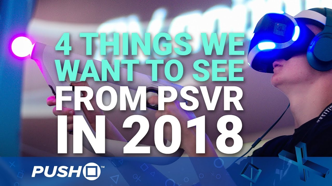 0428e4d5463 4 Things We Want to See from PSVR in 2018