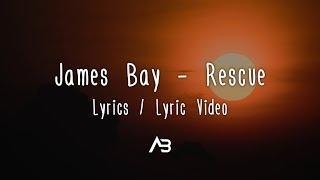 James Bay - Rescue (Lyrics / Lyric Video)