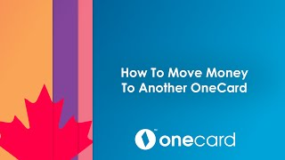 OneCard How To 3 Move Money Another Card