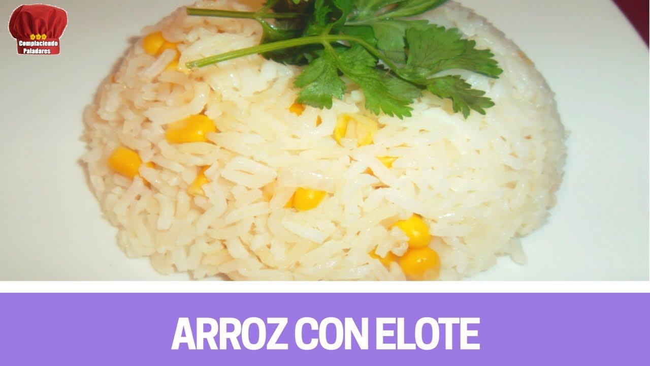 ARROZ con Elote receta- Complaciendo Paladares - YouTube