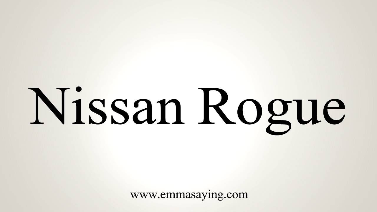 How to Pronounce Nissan Rogue