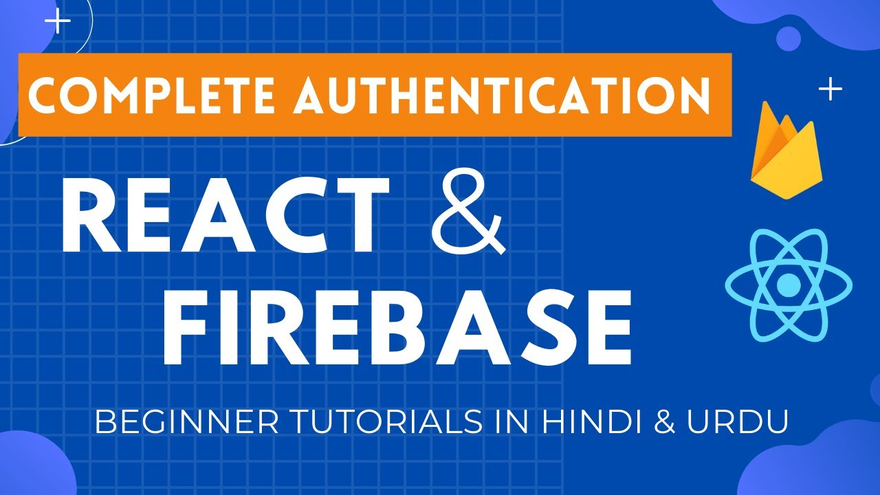 Complete React & Firebase Authentication Tutorial in Hindi and Urdu