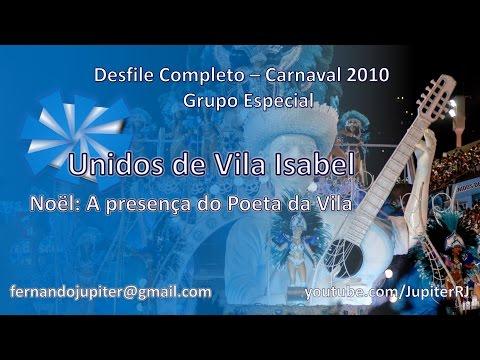 Desfile Completo Carnaval 2010 - Unidos de Vila Isabel