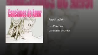 Provided to YouTube by Believe SAS Fascinación · Los Panchos Cancio...