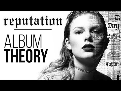 Taylor Swift's Reputation Album Meaning - THEORY