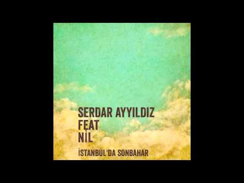 Serdar AYYILDIZfeat NiLIstanbul ' da Sonbahar