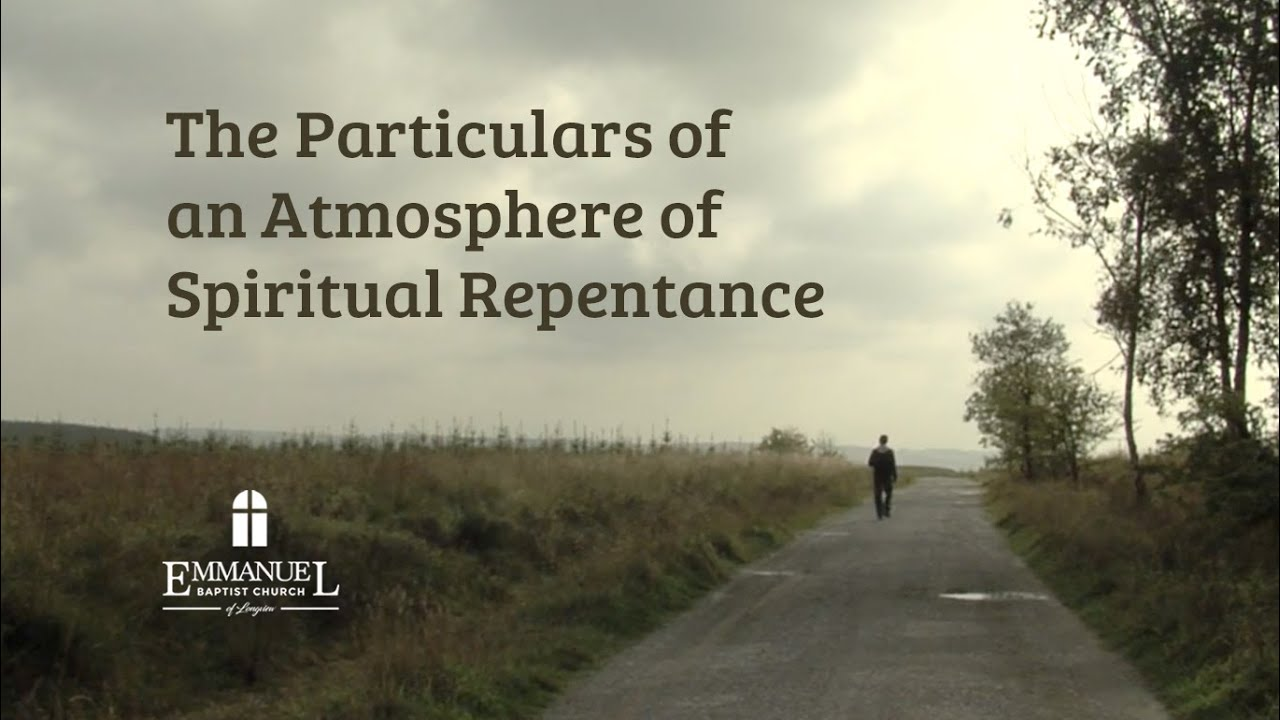 The Particulars of an Atmosphere of Spiritual Repentance - Wed 2/24/21 - Pastor Bob Gray II