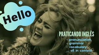 PRÁTICA DE INGLÊS com a música Hello, de Adele