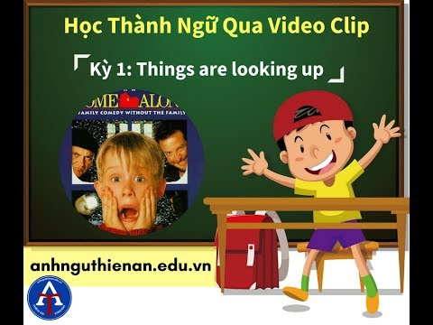 [HỌC IDIOM QUA PHIM] - Things Are Looking Up (Home Alone 3)