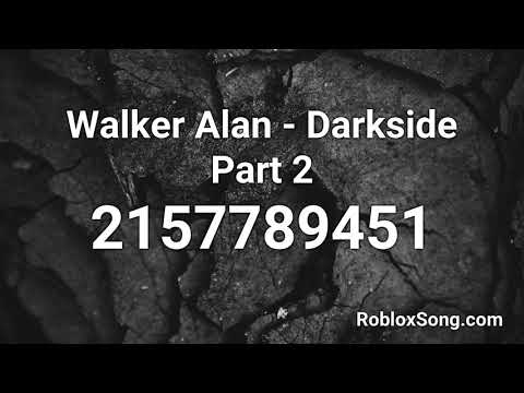 Walker Alan Darkside Part 2 Roblox Id Roblox Music Code Youtube