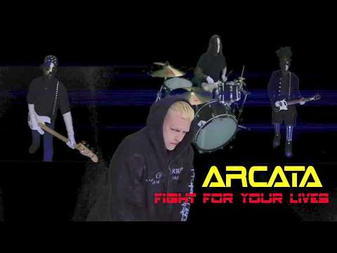 ARCATA - Fight for your lives