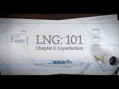 LNG 101 - Pt. 2 Liquefaction