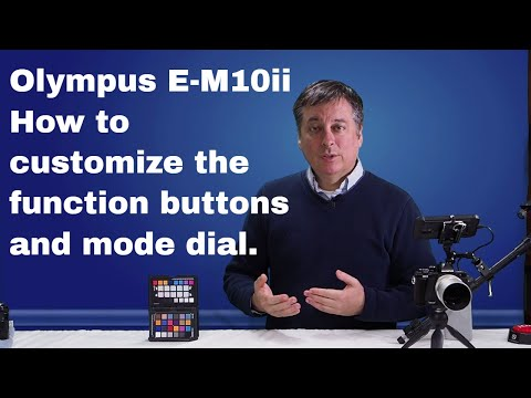 Olympus Tutorial: e-M10 II How to customize buttons, dials, and Myset ep.46