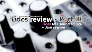 Mutable Instruments - Tides 2018 - Part III: Tides as a sound source (+demo jam session)