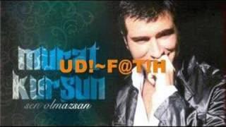 MURAT KURSUN SEN OLMASSAN 2008