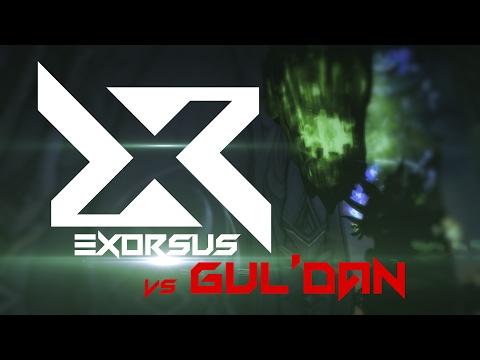 Exorsus vs Gul'Dan - Nighthold Mythic World First Kill