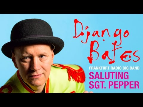 Django Bates & Frankfurt Radio Big Band 'Saluting Sg. Pepper' - Official Album Preview
