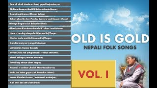 Nepali Folk Songs-Old is Gold - 60s-90s