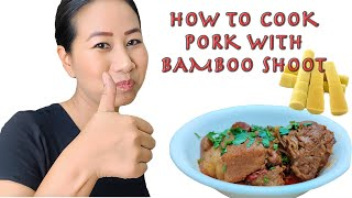 HOW TO COOK PORK WITH BAMBOO SHOOT | PORK WITH BAMBOO SHOOT | LOCKDOWN COOKING | EASY RECIPE