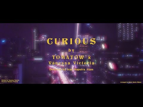 Tomatow & Vanessa Victoria - Curious [Music Video]