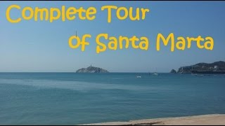 Complete Tour of Santa Marta, Colombia