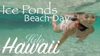 Ice Ponds Fun, Hilo Hawaii Beach Day!