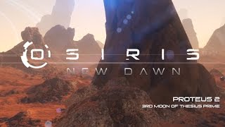 Osiris: New Dawn - Proteus II Unearthed Trailer