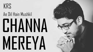 Channa Mereya Karaoke - Ae Dil Hain Mushkil | Instrumental | Arijit Singh | Pritam | KRS