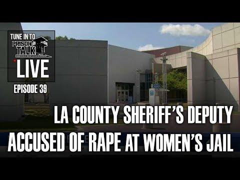 LA County Sheriff's Deputy Accused Of Rape At Women's Jail - Prison Talk Live Stream E39