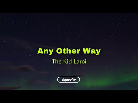 The Kid Laroi - Any Other Way (Lyrics)