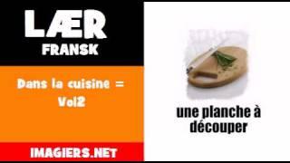 Lær fransk = Dans la cuisine = Vol2